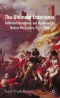 The Ultimate Experience Battlefield Revelations and the Making of Modern War Culture 14502000