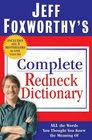 Jeff Foxworthy's Complete Redneck Dictionary All the Words You Thought You Knew the Meaning Of