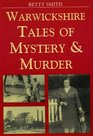 Warwickshire Tales of Mystery and Murder