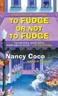 To Fudge or Not to Fudge (Candy-Coated, Bk 2)