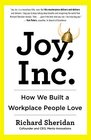 Joy Inc How We Built a Workplace People Love