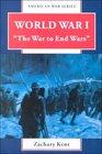 World War I The War to End Wars