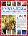 Complete Illustrated Encyclopedia of Symbols Signs  Dream Interpretation Identification And Analysis Of The Visual Vocabulary And Secret Language That  To The World