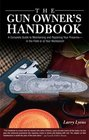 The Gun Owner's Handbook: A Complete Guide to Maintaining and Repairing Your Firearms--in the Field or at Your Workbench