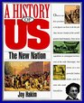 The New Nation (A History of Us, Book 4)