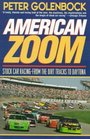 American Zoom: Stock Car Racing-From the Dirt Tracks to Daytona