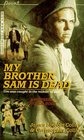 My Brother Sam Is Dead (Brother Sam, Bk 1)