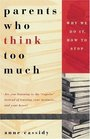 Parents Who Think Too Much:  Why We Do It, How To Stop