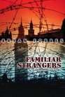 Familiar Strangers A Tale of Deceit and Danger