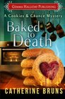 Baked to Death (Cookies & Chance, Bk 2)