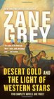 Desert Gold and The Light of Western Stars Two Complete Novels