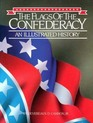 The Flags of the Confederacy: An Illustrated History