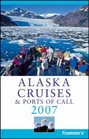 Frommer's Alaska Cruises  Ports of Call 2007