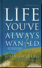 The Life You've Always Wanted (expanded edition)