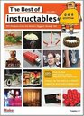 The Best of Instructables Volume I: Do-It-Yourself Projects from the World's Biggest Show & Tell