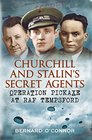 Churchill's and Stalin's Secret Agents Operation Pickaxe at RAF Tempsford