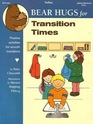 Totline Bear Hugs for Transition Times ~ Positive Activities for Smooth Transitions (Bear Hugs) (Group Behavior 3-6 yr.) (Totline WPH 2504)