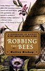 Robbing the Bees: A Biography of Honey, The Sweet Liquid Gold that Seduced the World