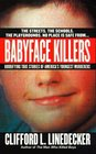 Babyface Killers: Horrifying True Stories of America's Youngest Murderers