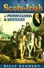 Scots Irish in Pennsylvania  Kentucky (Scots-Irish Chronicles)