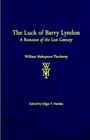 The Luck of Barry Lyndon  A Romance of the Last Century By Fitz-Boodle