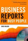 Business Reports for Busy People Timesaving Ready-to-Use Reports for Any Occasion