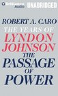 The Passage of Power The Years of Lyndon Johnson
