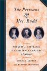 The Perreaus and Mrs. Rudd: Forgery and Betrayal in Eighteenth-Century London