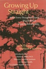Growing Up Straight: What Every Thoughtful Parent Should Know About Homosexuality,