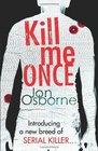Kill Me Once (Dana Whitestone, Bk 1)