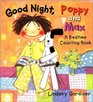 Good Night Poppy and Max A Bedtime Counting Book