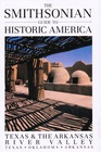 Smithsonian Guide to Historic America Texas  the Arkansas River Valley