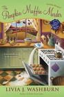The Pumpkin Muffin Murder (Fresh-Baked, Bk 5)