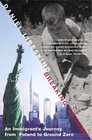Breaking Ground  An Immigrant's Journey from Poland to Ground Zero