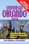 Universal Orlando 2014 The Ultimate Guide to the Ultimate Theme Park Adventure