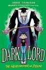 Dark Lord 4 Headmaster of Doom