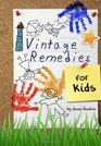 Vintage Remedies for Kids