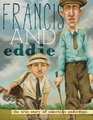 Francis and Eddie The True Story of America's Underdogs