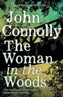 The Woman in the Woods A Charlie Parker Thriller 16 From the No 1 Bestselling Author of A Game of Ghosts