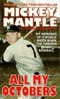 All My Octobers My Memories of Twelve World Series When the Yankees Ruled Baseball