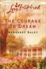 The Courage to Dream (Love Inspired, No 205)