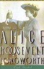 Princess Alice The Life and Times of Alice Roosevelt Longworth