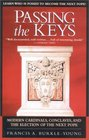 Passing the Keys : Modern Cardinals, Conclaves, and the Election of the Next Pope