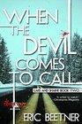 When the Devil Comes to Call