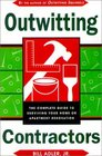 Outwitting Contractors The Complete Guide to Surviving Your Home or Apartment Renovation