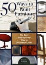 50 Ways to Paint Furniture The Easy Step-by-Step Way to Decorator Looks