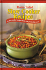 Home Tested Slow Cooker Recipes