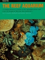The Reef Aquarium A Comprehensive Guide to the Identification and Care of Tropical Marine Invertebrates