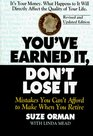 You've Earned It Don't Lose It  Mistakes You Can't Afford to Make When You Retire