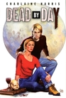 Dead By Day (Sookie Stackhouse, Bks 4-5)